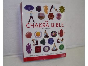The Chakra Bible The Definitive Guide to Chakra Energy